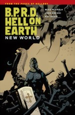 BPRD_Hell On Earth_Vol. 1_New World