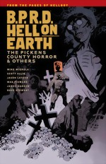 BPRD_Hell On Earth_Vol. 5_The Pickens County Horror And Others