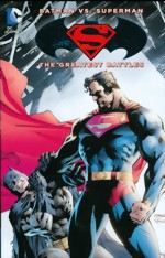 Batman vs. Superman_The Greatest Battles
