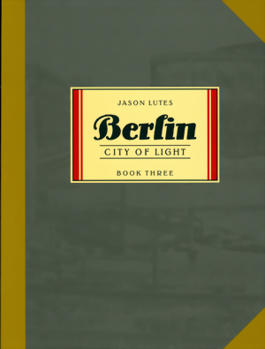 Berlin Book 3: City Of Light