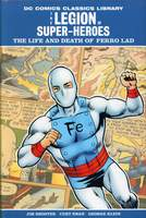 DC Comics Classics Library_The Legion Of Super-Heroes_The Life And Death Of Ferro Lad_HC