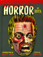 Chilling Archives Of Horror Comics!_Vol. 13_Horror By Heck_HC