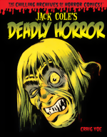 Chilling Archives Of Horror Comics!_Vol. 4_Jack Coles Deadly Horror_HC