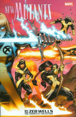 New Mutants By Zeb Wells The Complete Collection