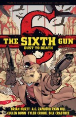The Sixth Gun_Dust To Death
